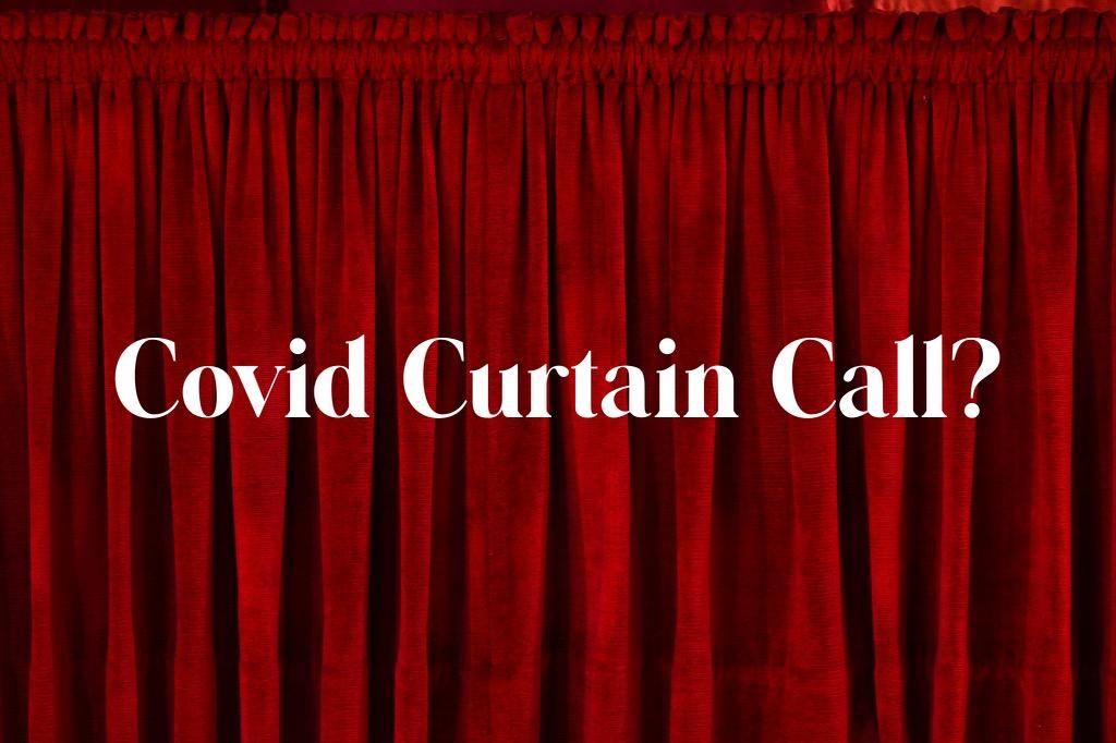 Episode 71 –  Covid Curtain Call?